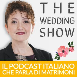 The Wedding Podcast - il podcast italiano che parla di matrimoni